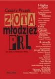 Złota młodzież PRL - Cezary Prasek