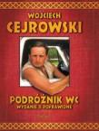 Podróżnik WC - Wojciech Cejrowski