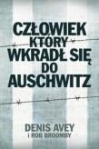 Człowiek, który wkradł się do Auschwitz - Denis Avey