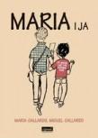 Maria i ja - Miguel Gallardo